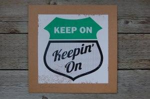 keep-on-keepin-on-1